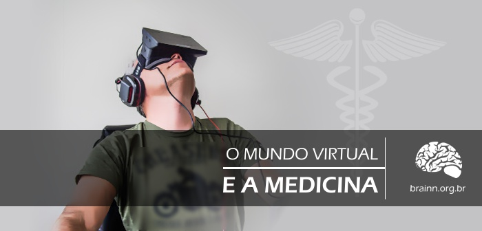 o mundo virtual e a medicina - Brainn Blog