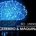 BCI - unindo cérebro e máquina - BRAINN
