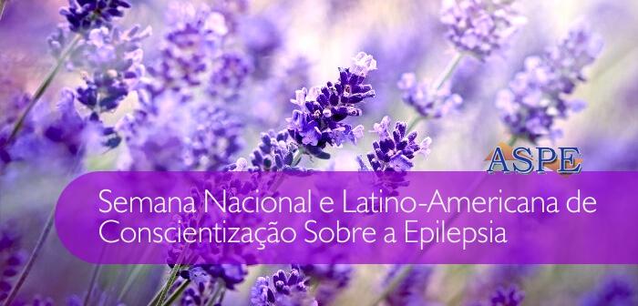 ASPE - Semana Nacional e Latino-Americana de Conscientização Sobre a Epilepsia 2017 - destaque