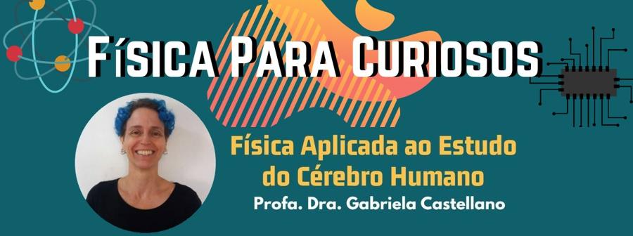 CEPID BRAINN - evento Fisica para Curiosos - Gabriela Castellano
