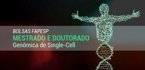 CEPID BRAINN - bolsa fapesp mestrado doutorado - genomica single cell
